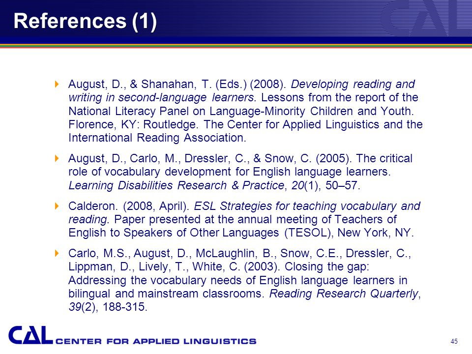 References (1)  August, D., & Shanahan, T. (Eds.) (2008).