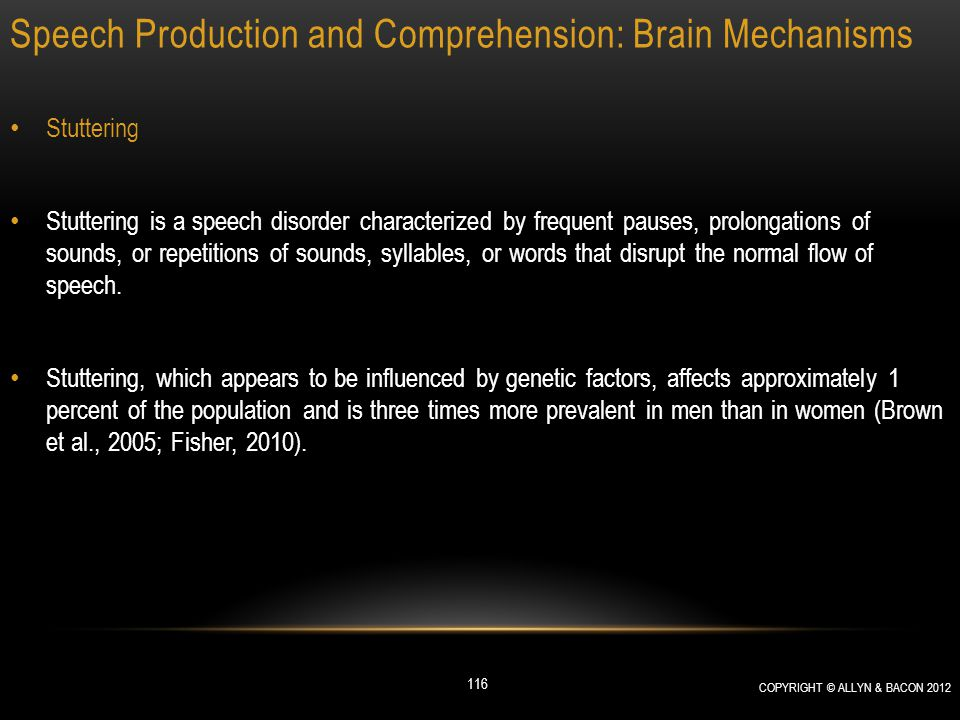 Speech Production and Comprehension: Brain Mechanisms Stuttering Stuttering is a speech disorder characterized by frequent pauses, prolongations of so