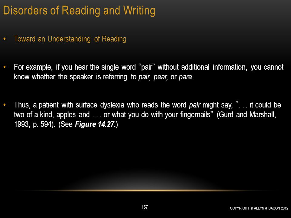 "Disorders of Reading and Writing Toward an Understanding of Reading For example, if you hear the single word ""pair"" without additional information, yo"