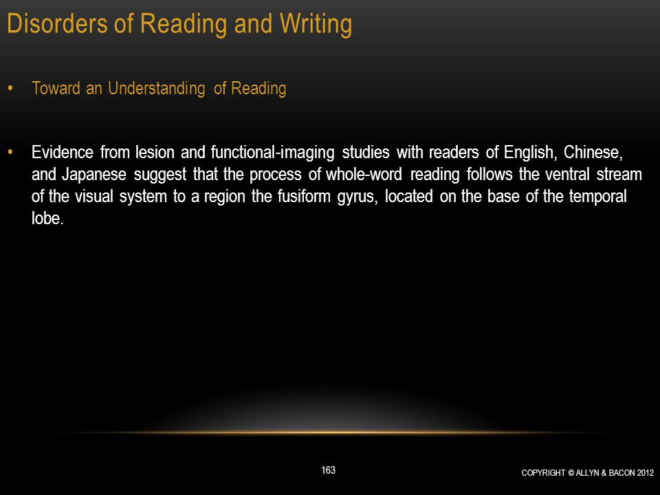 Disorders of Reading and Writing Toward an Understanding of Reading Evidence from lesion and functional-imaging studies with readers of English, Chine