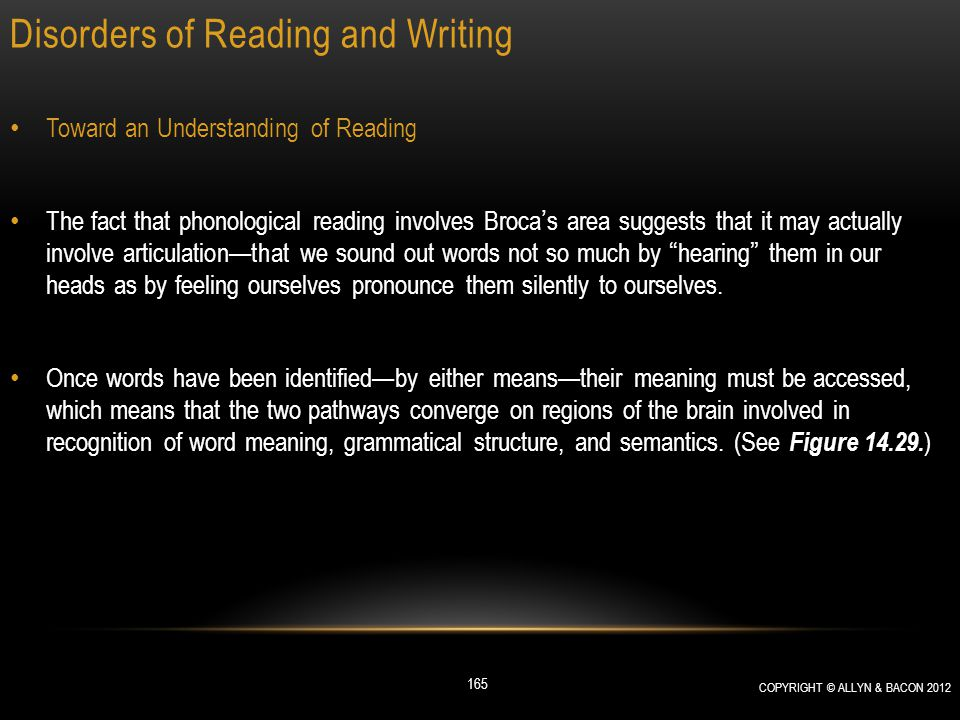 Disorders of Reading and Writing Toward an Understanding of Reading The fact that phonological reading involves Broca's area suggests that it may actu