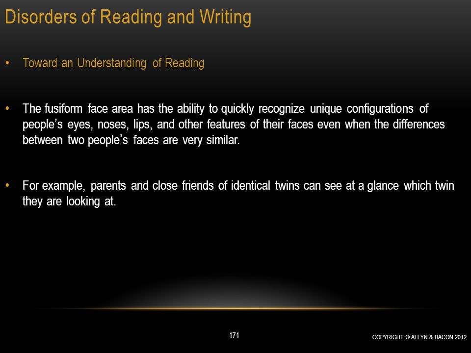 Disorders of Reading and Writing Toward an Understanding of Reading The fusiform face area has the ability to quickly recognize unique configurations