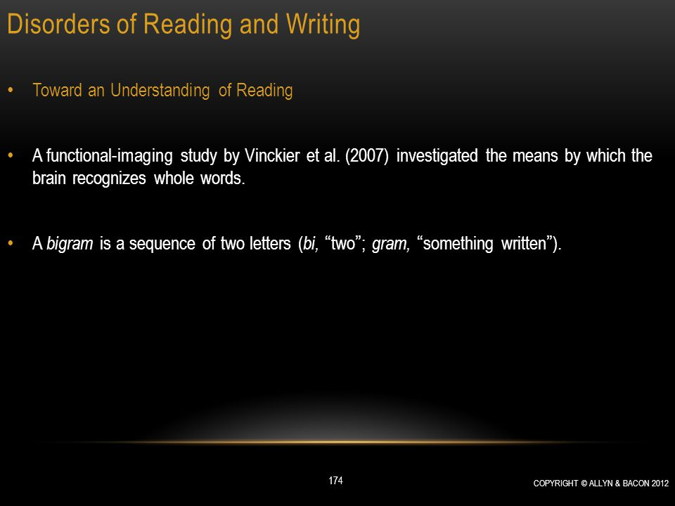 Disorders of Reading and Writing Toward an Understanding of Reading A functional-imaging study by Vinckier et al. (2007) investigated the means by whi