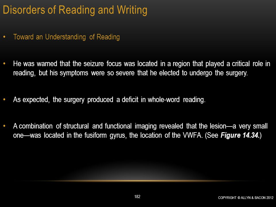 Disorders of Reading and Writing Toward an Understanding of Reading He was warned that the seizure focus was located in a region that played a critica