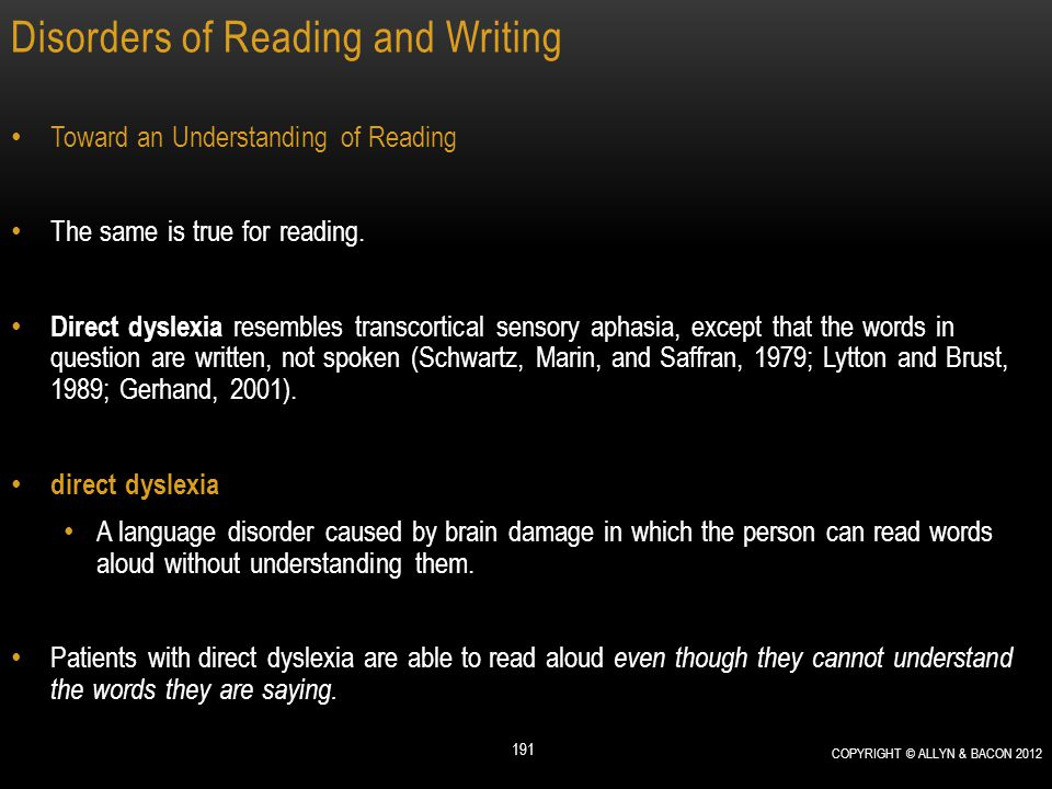Disorders of Reading and Writing Toward an Understanding of Reading The same is true for reading. Direct dyslexia resembles transcortical sensory apha