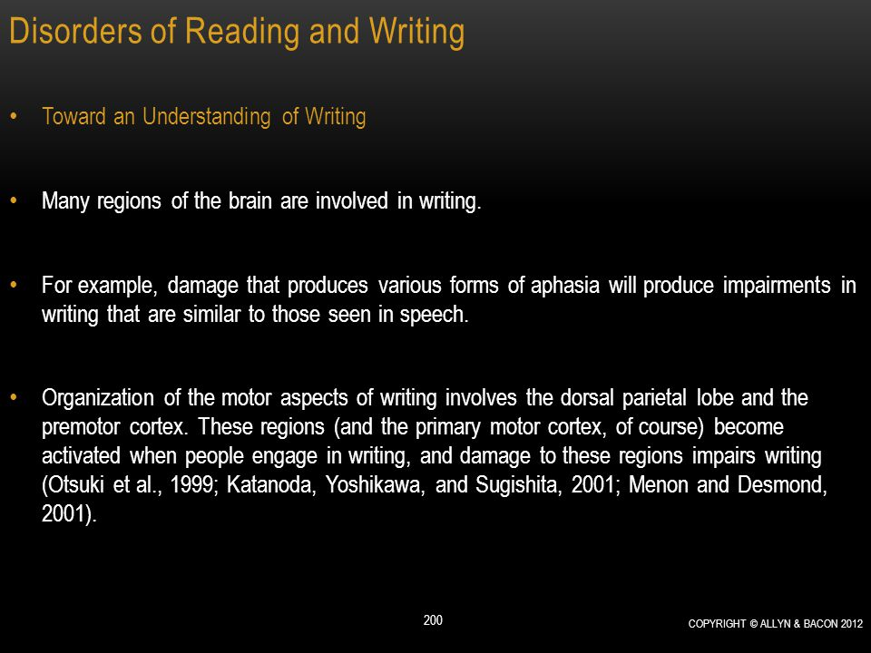 Disorders of Reading and Writing Toward an Understanding of Writing Many regions of the brain are involved in writing. For example, damage that produc