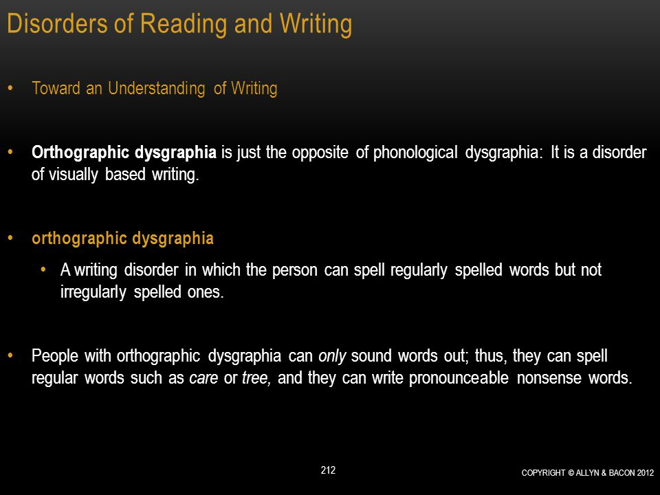 Disorders of Reading and Writing Toward an Understanding of Writing Orthographic dysgraphia is just the opposite of phonological dysgraphia: It is a d