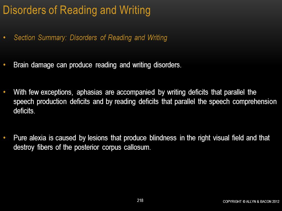Disorders of Reading and Writing Section Summary: Disorders of Reading and Writing Brain damage can produce reading and writing disorders. With few ex
