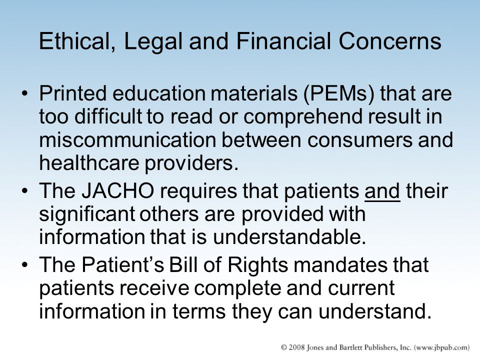 Ethical, Legal and Financial Concerns Printed education materials (PEMs) that are too difficult to read or comprehend result in miscommunication betwe