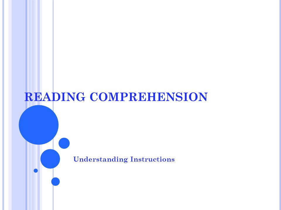 READING COMPREHENSION Understanding Instructions