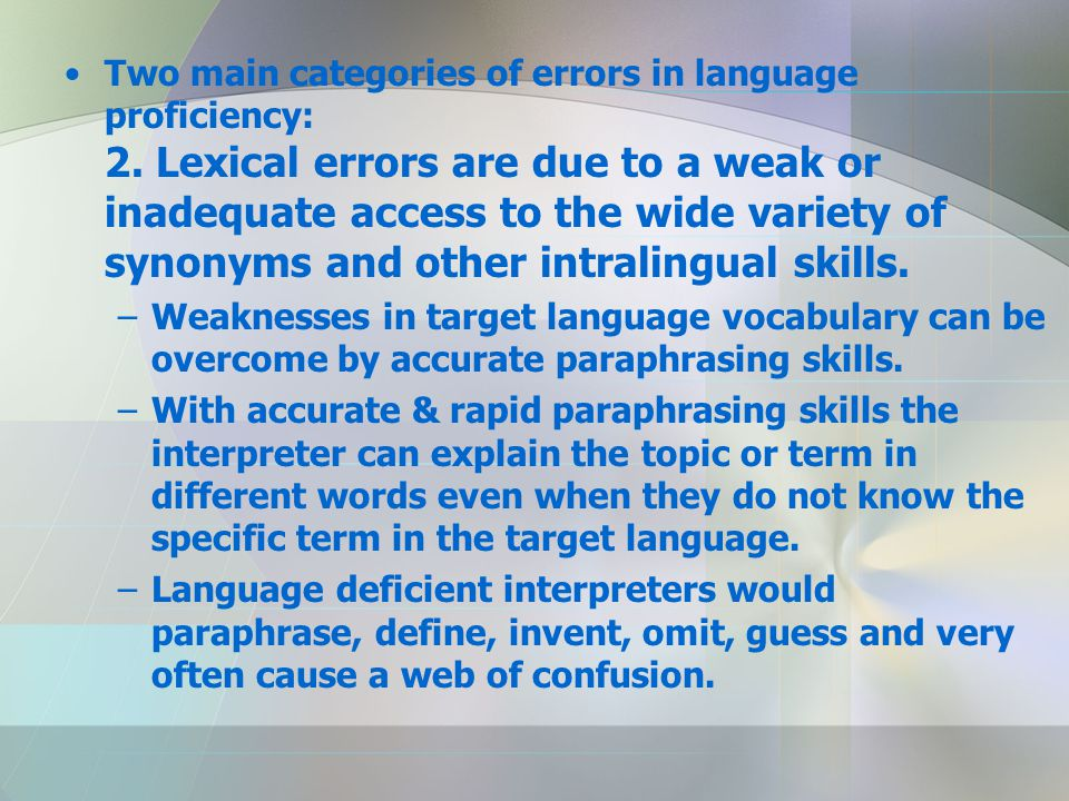 Two main categories of errors in language proficiency: 2.