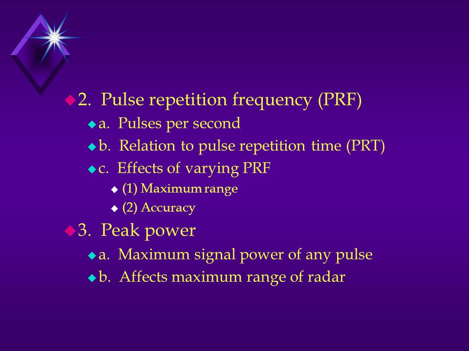 u 2.Pulse repetition frequency (PRF) u a. Pulses per second u b.