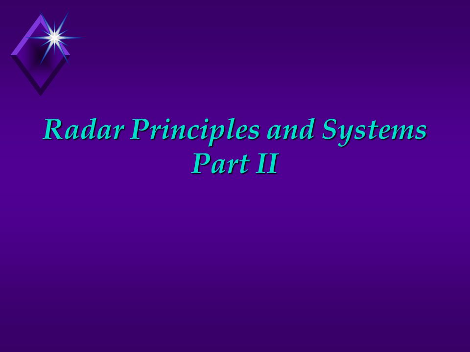Radar Principles and Systems Part II