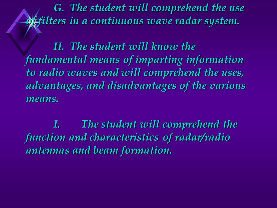 G.The student will comprehend the use of filters in a continuous wave radar system.