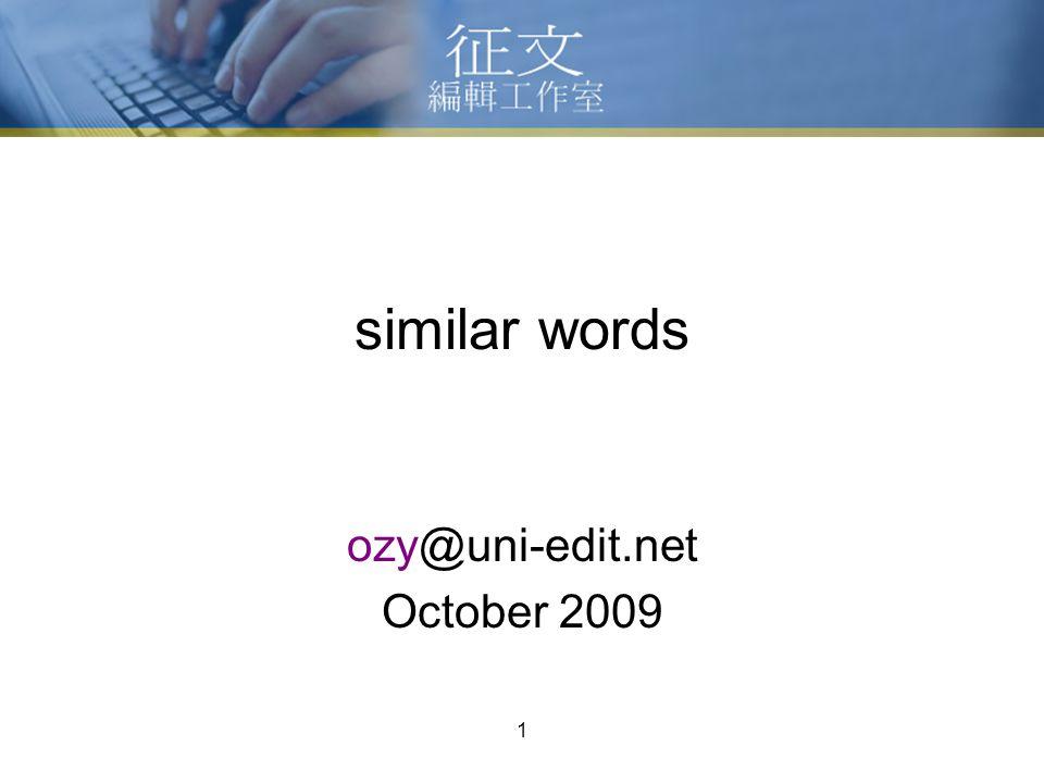1 similar words ozy@uni-edit.net October 2009