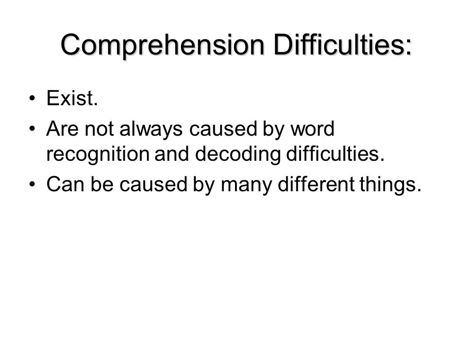 Comprehension Difficulties: Exist.