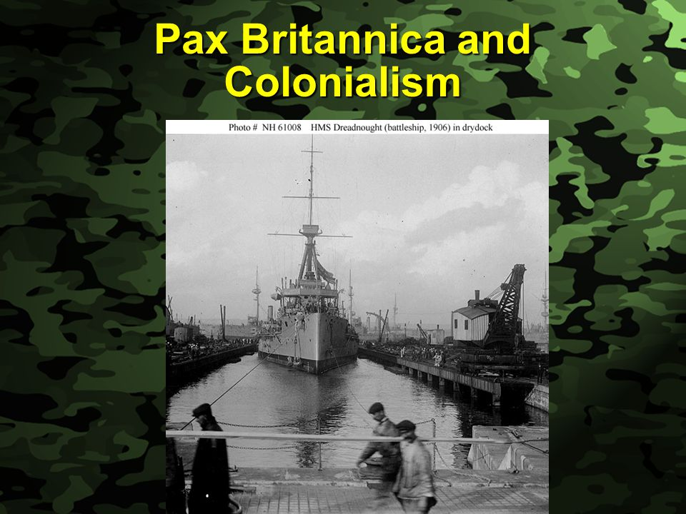 Slide 1 Pax Britannica and Colonialism