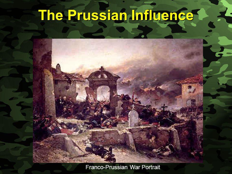 Slide 11 The Prussian Influence Franco-Prussian War Portrait