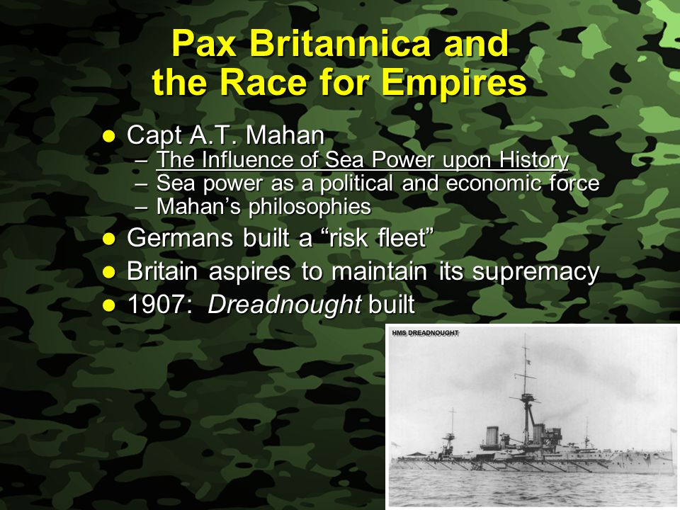 Slide 8 Pax Britannica and the Race for Empires Capt A.T.