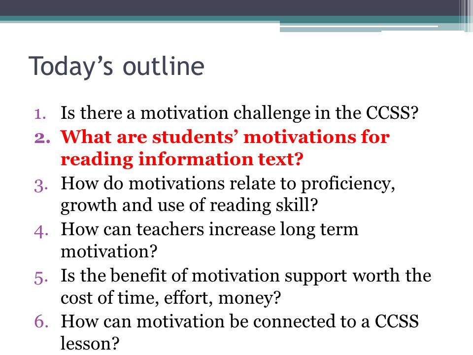 Today's outline 1.Is there a motivation challenge in the CCSS.