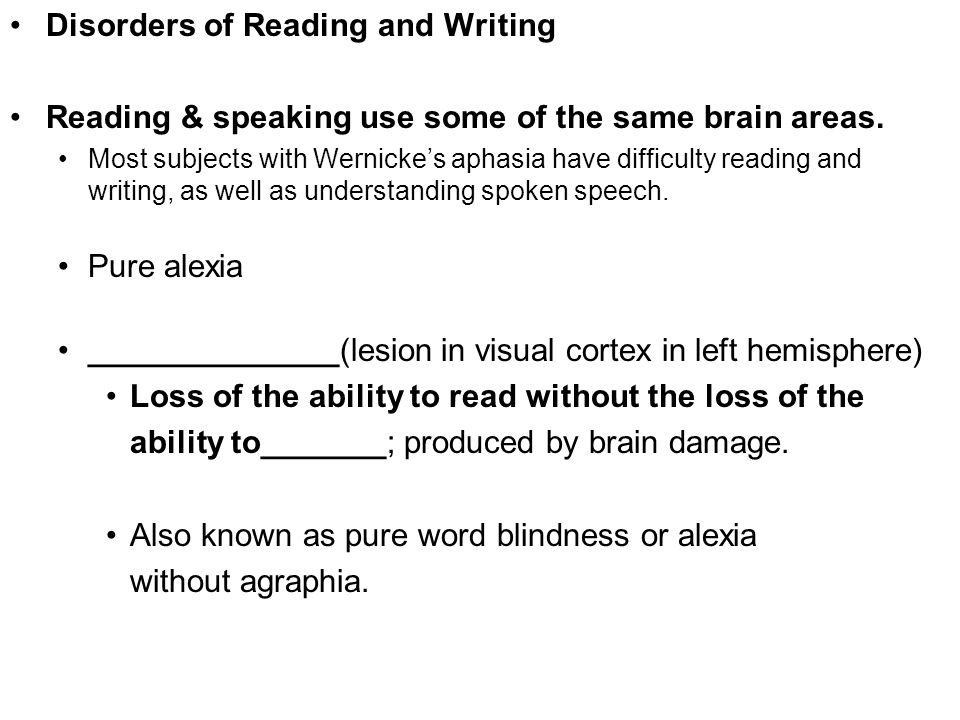 Copyright © 2008 Pearson Allyn & Bacon Inc.38 Disorders of Reading and Writing Reading & speaking use some of the same brain areas. Most subjects with