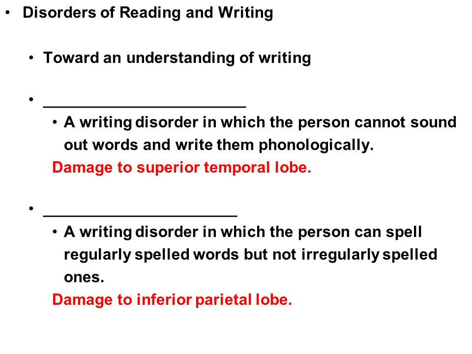 Copyright © 2008 Pearson Allyn & Bacon Inc.48 Disorders of Reading and Writing Toward an understanding of writing _______________________ A writing disorder in which the person cannot sound out words and write them phonologically.