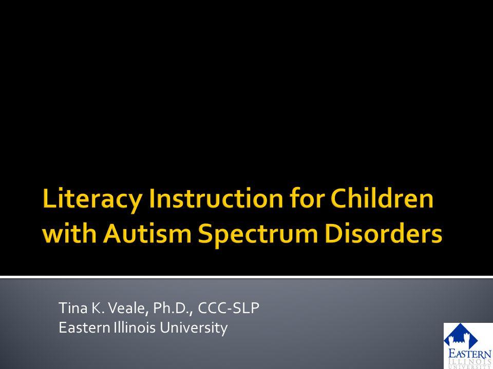 Tina K. Veale, Ph.D., CCC-SLP Eastern Illinois University