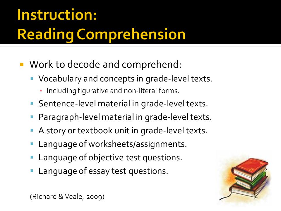  Work to decode and comprehend:  Vocabulary and concepts in grade-level texts.