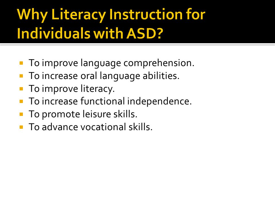  To improve language comprehension.  To increase oral language abilities.