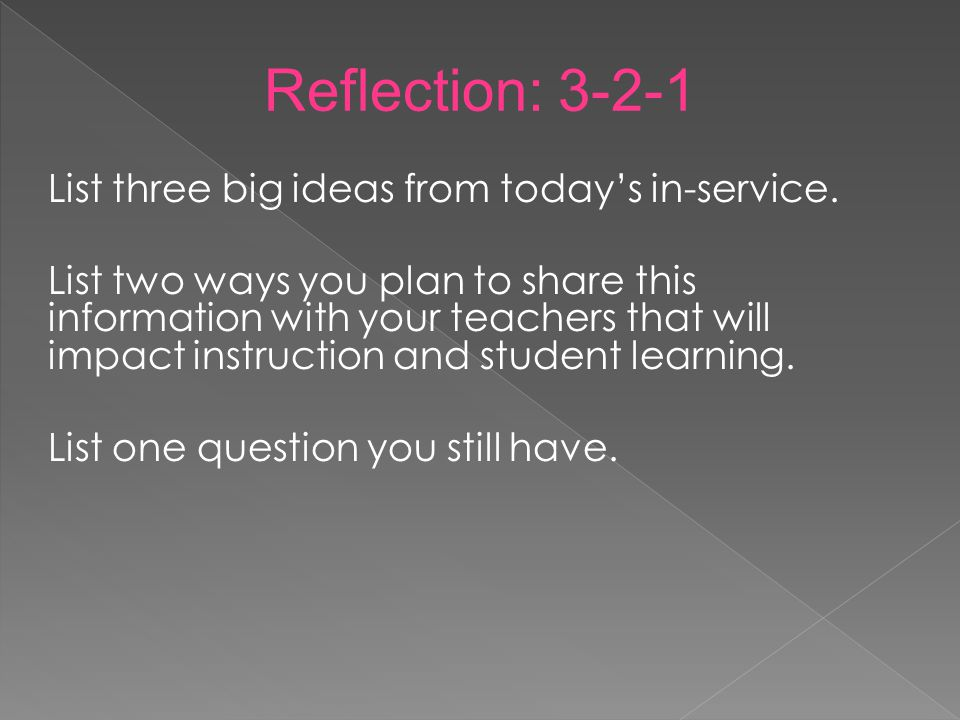 List three big ideas from today's in-service.