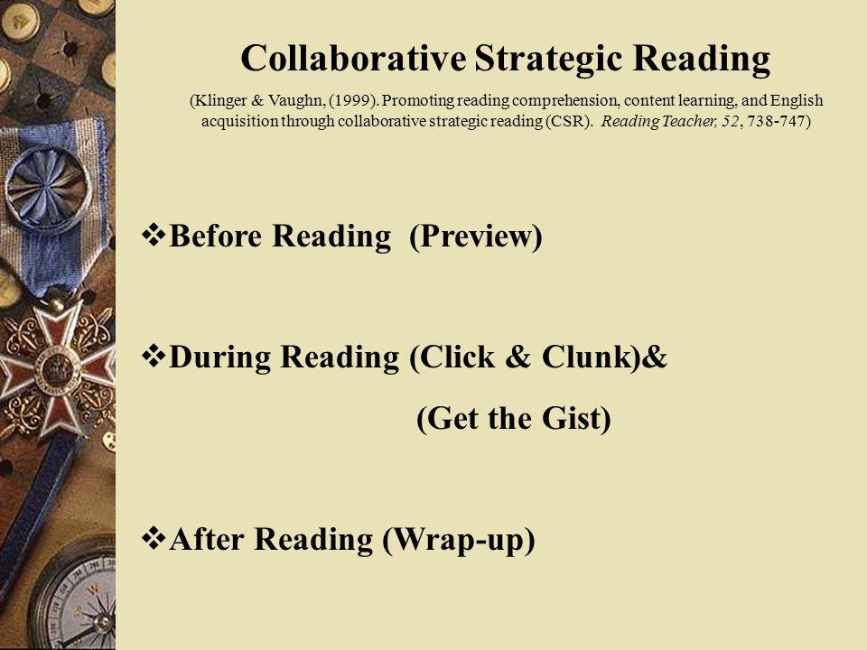 Collaborative Strategic Reading (Klinger & Vaughn, (1999).
