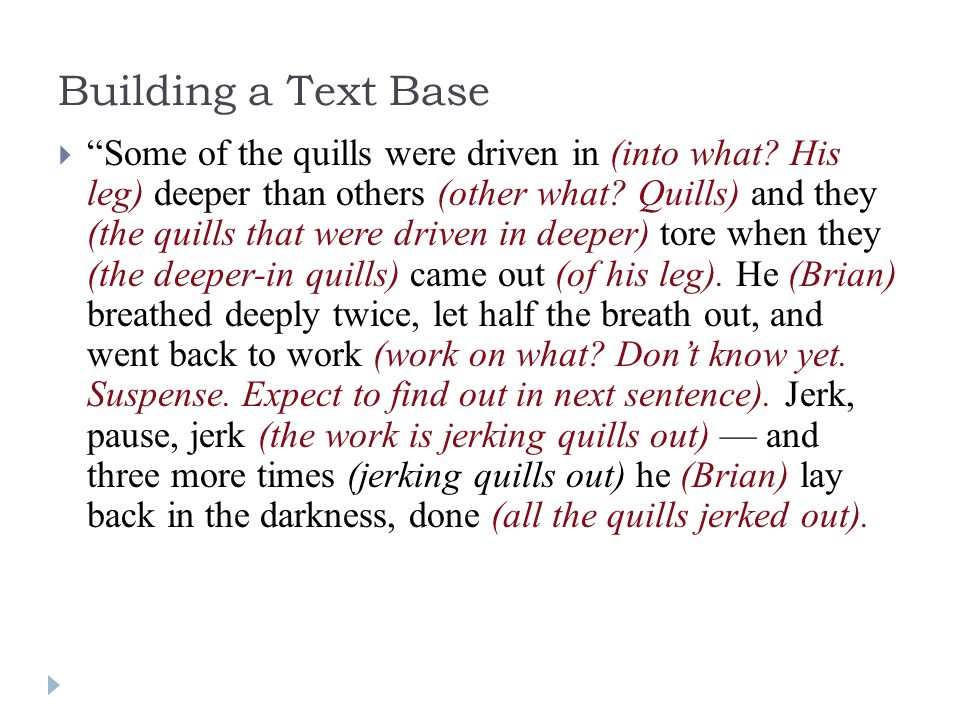 Building a Text Base  Some of the quills were driven in (into what.