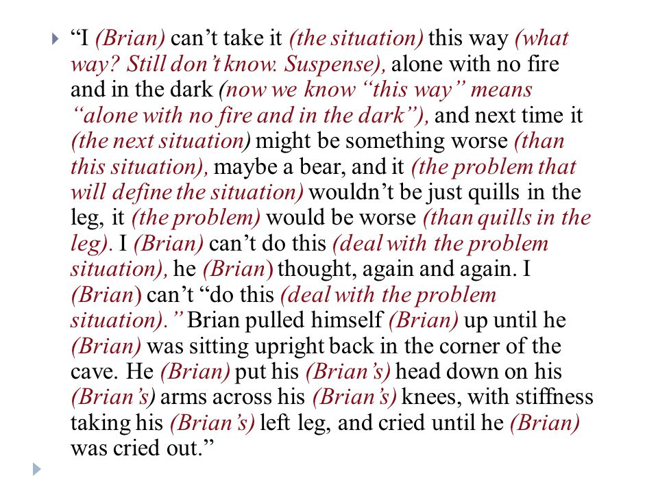  I (Brian) can't take it (the situation) this way (what way.