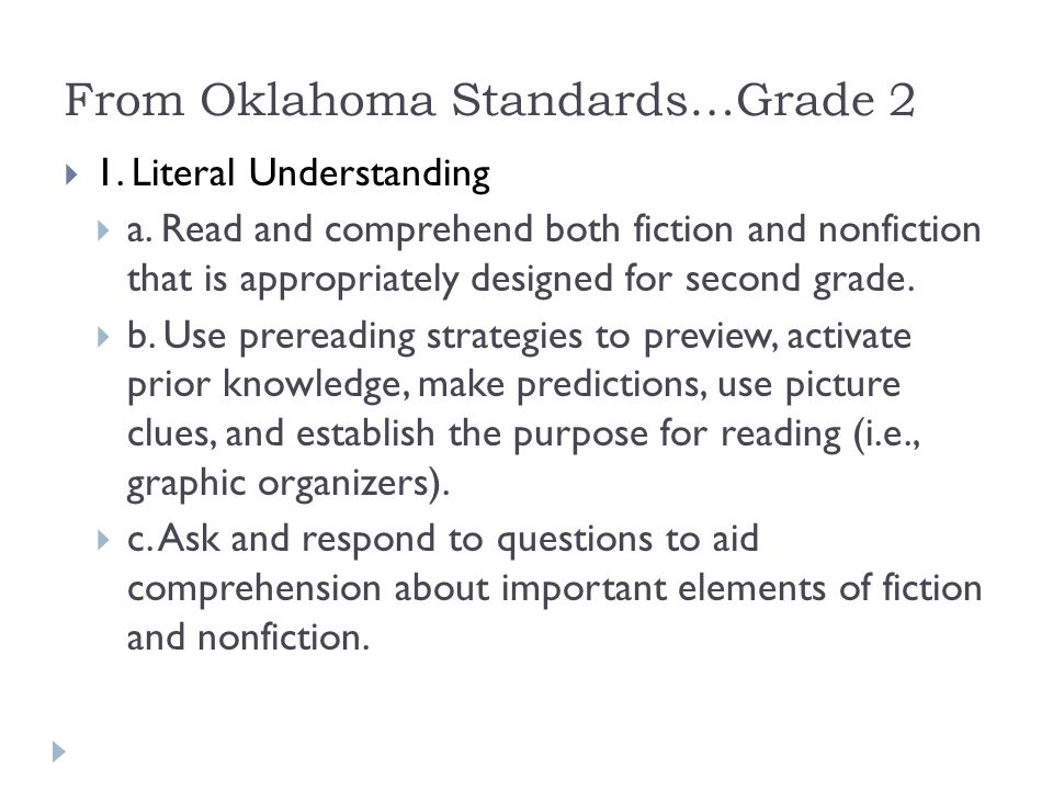 From Oklahoma Standards…Grade 2  1. Literal Understanding  a.