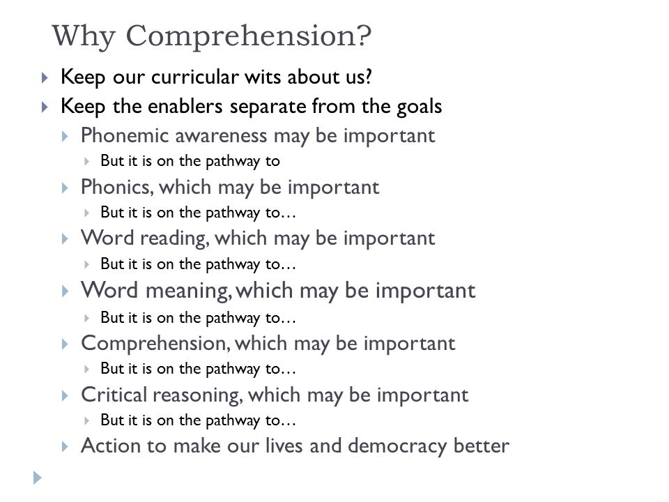Why Comprehension.  Keep our curricular wits about us.