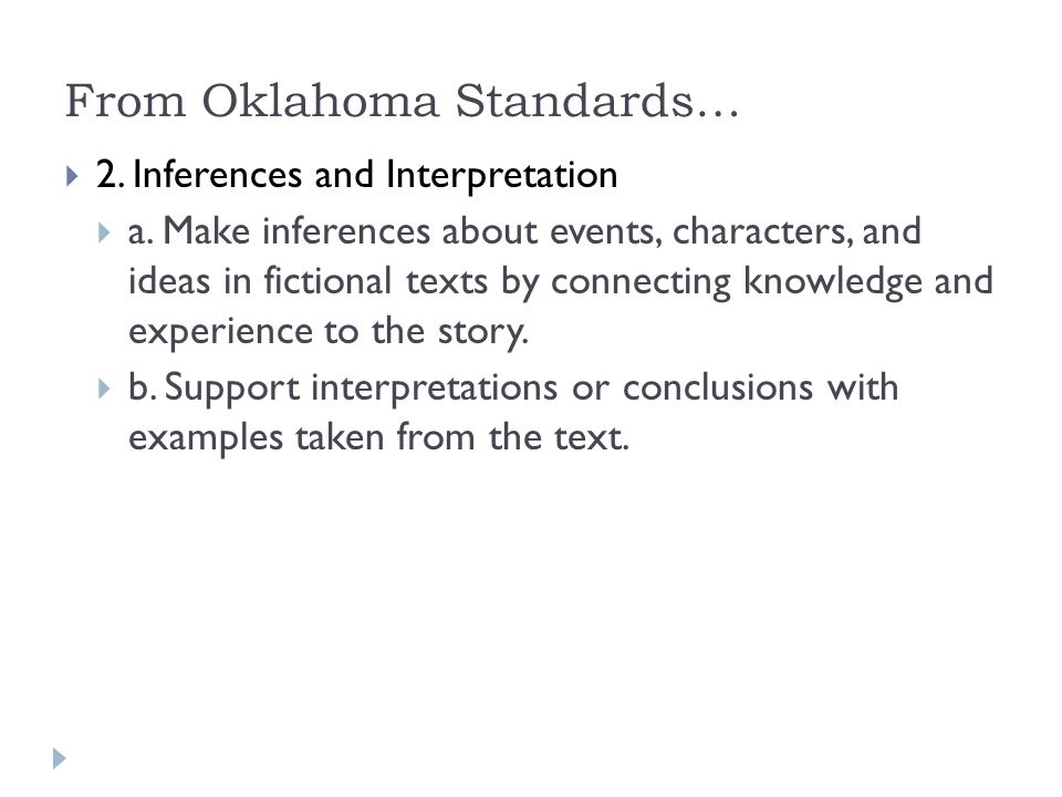 From Oklahoma Standards…  2. Inferences and Interpretation  a.