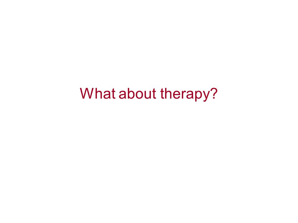 What about therapy?