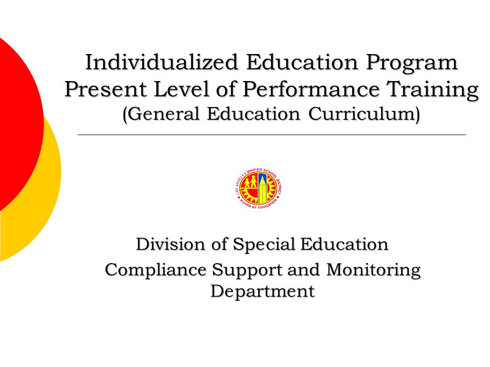 Individualized Education Program Present Level of Performance Training (General Education Curriculum) Division of Special Education Compliance Support