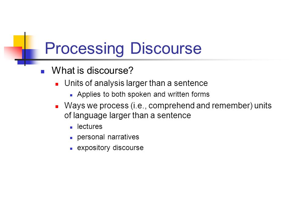 Processing Discourse What is discourse.