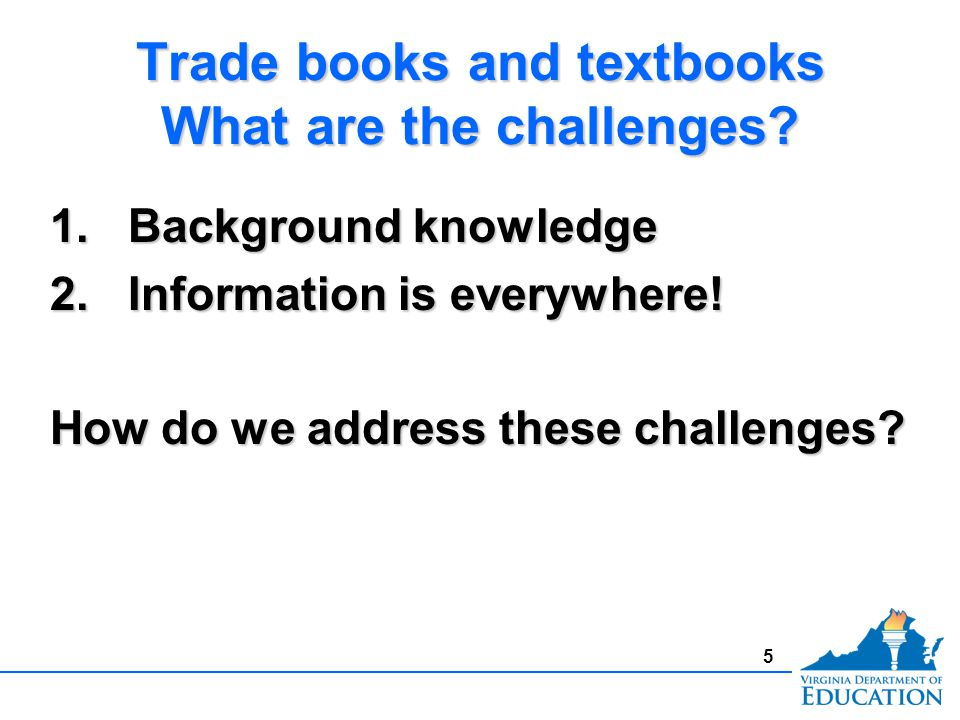 Trade books and textbooks What are the challenges.