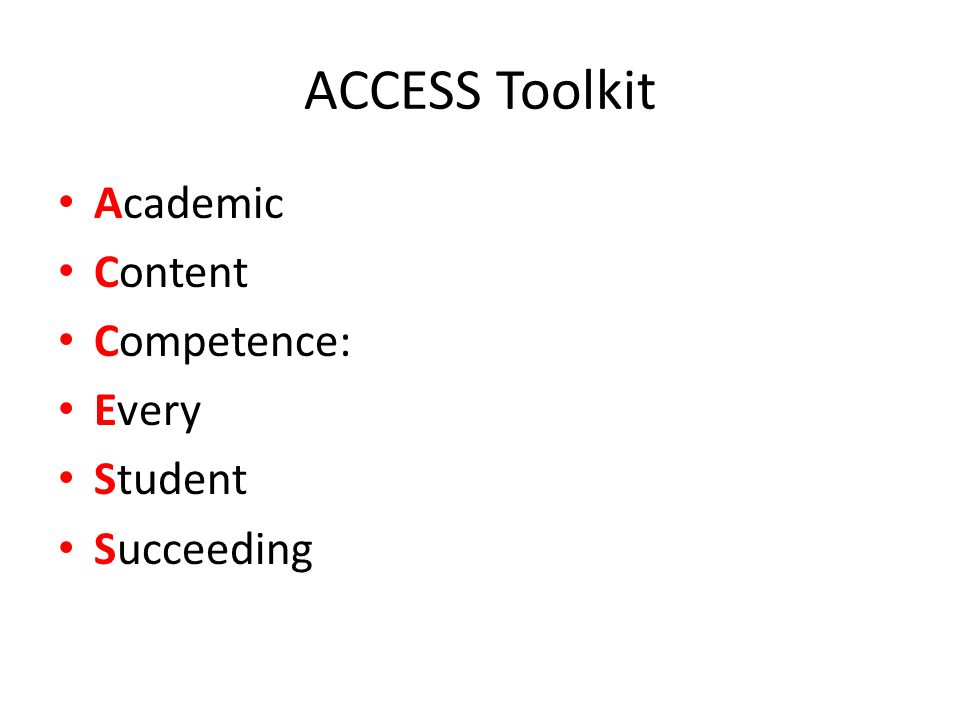 ACCESS Toolkit Academic Content Competence: Every Student Succeeding