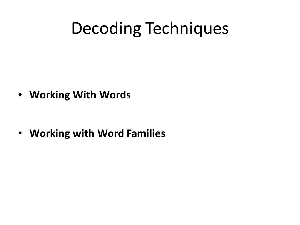 Decoding Techniques Working With Words Working with Word Families