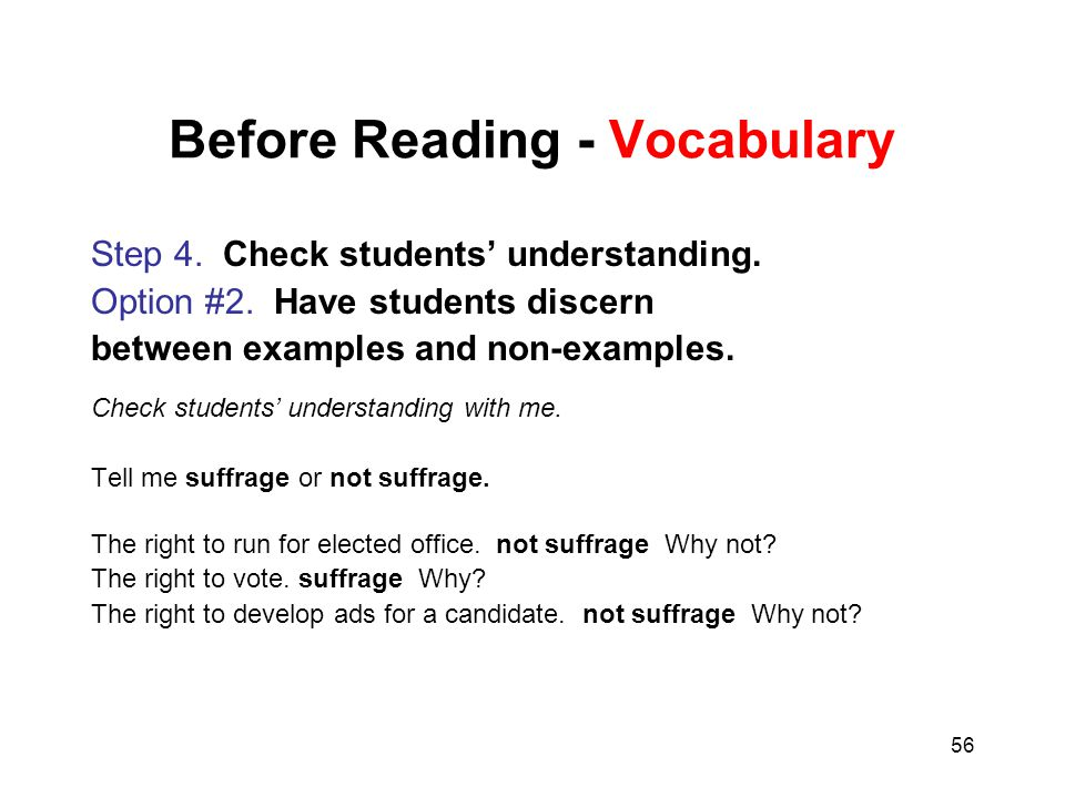 56 Before Reading - Vocabulary Step 4. Check students' understanding. Option #2. Have students discern between examples and non-examples. Check studen