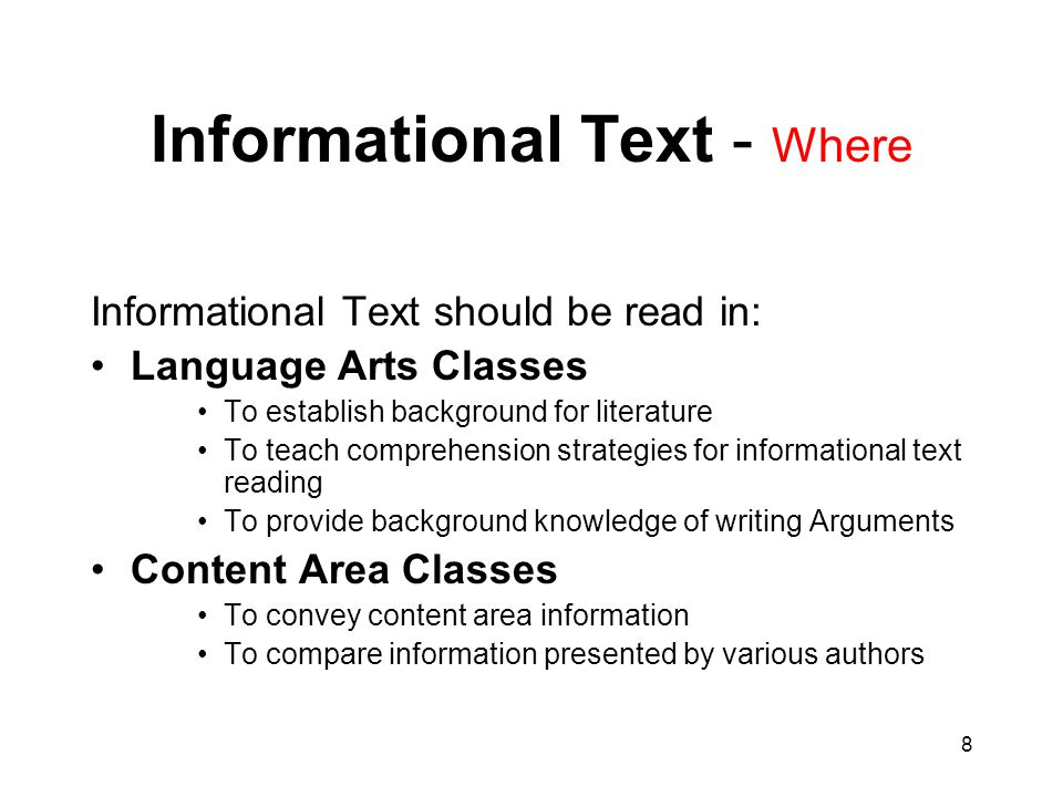 9 Informational Text - What Complex Text Students should read variety of informational text: -Grade-level text -Challenging, complex text