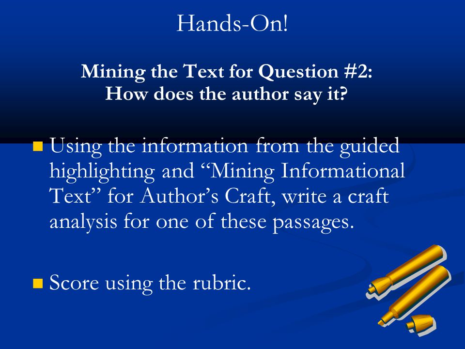"""Hands-On! Mining the Text for Question #2: How does the author say it? Using the information from the guided highlighting and """"Mining Informational Te"""