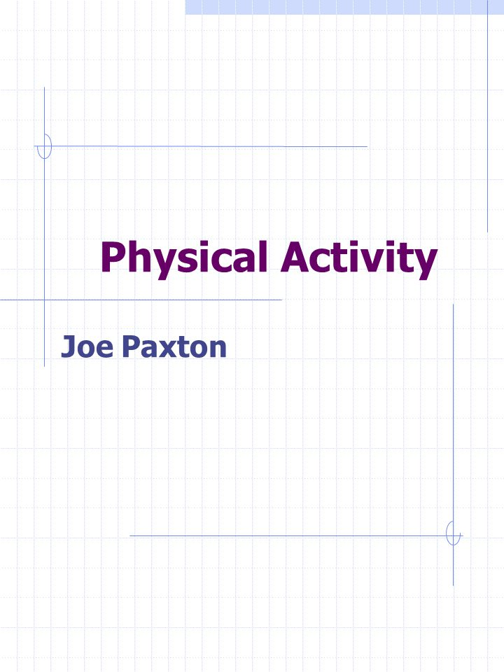Physical Activity Joe Paxton