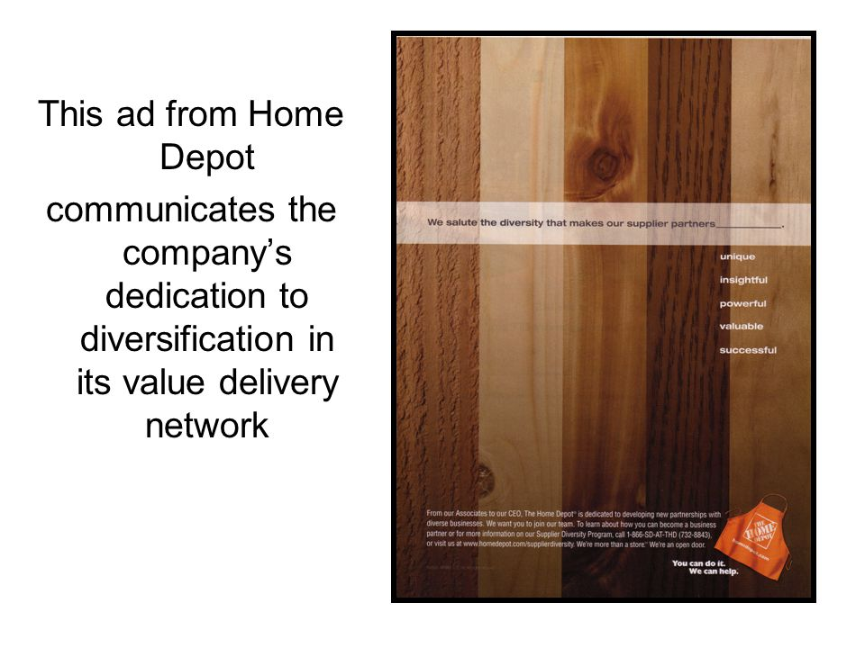 This ad from Home Depot communicates the company's dedication to diversification in its value delivery network