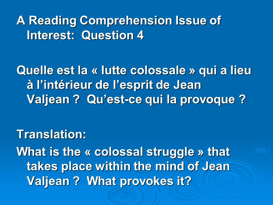 A Reading Comprehension Issue of Interest: Question 4 Quelle est la « lutte colossale » qui a lieu à l'intérieur de l'esprit de Jean Valjean .