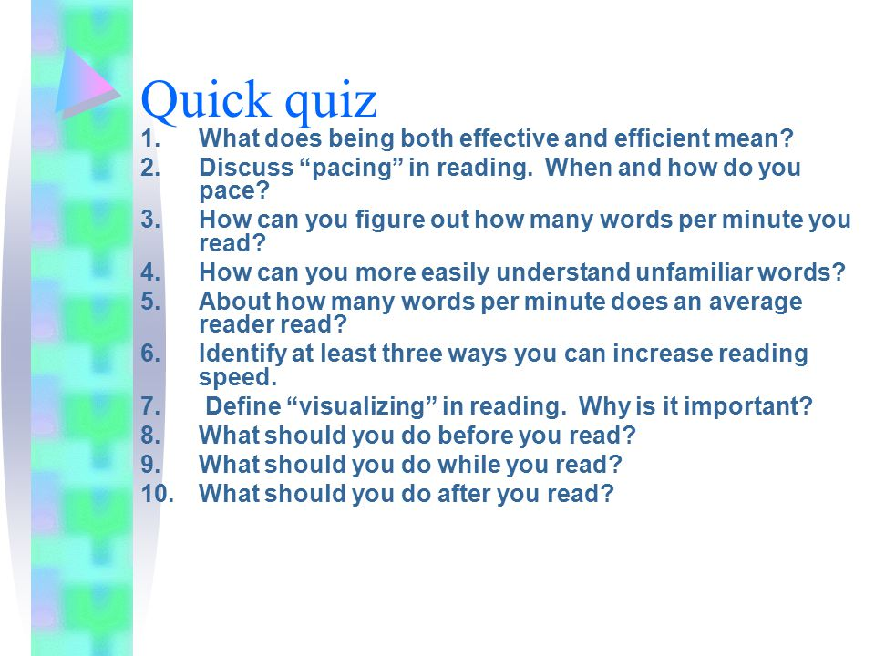 Quick quiz 1.What does being both effective and efficient mean.