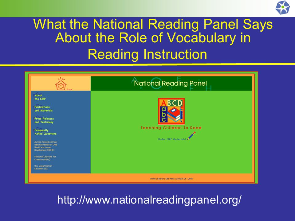 What the National Reading Panel Says About the Role of Vocabulary in Reading Instruction http://www.nationalreadingpanel.org/